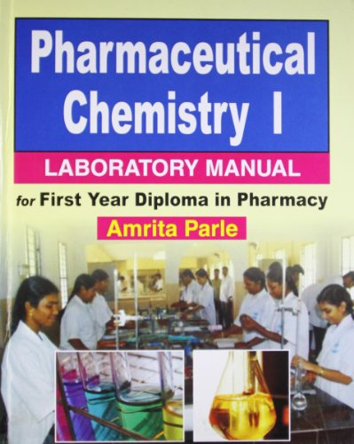 Pharmaceutical Chemistry 1: Laboratory manual for First: Amrita Parle