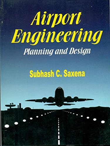 Airport Engineering: Planning and Design: Subhash C. Saxena