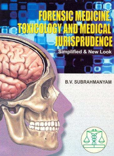 Forensic Medicine Toxicology And Medical Jurisprudence- Simplified: Subrahmanyam B.V.
