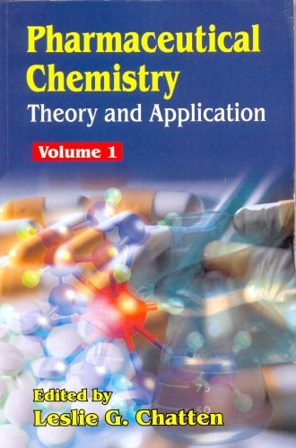 Pharmaceutical Chemistry, Volume 1 -Theory And Application: Chatten L.G.