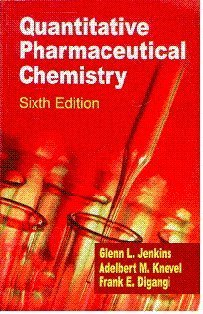 Quantitative Pharmaceutical Chemistry (Sixth Edition): Adelbert M. Knevel,Frank