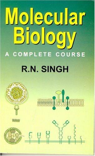 Molecular Biology: A Complete Course: R.N. Singh