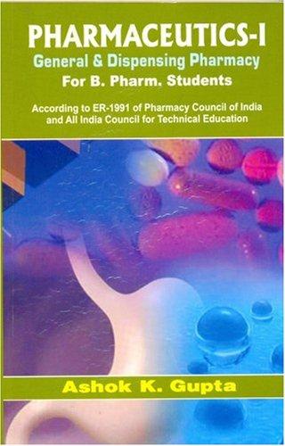 Pharmaceutics I General And Dispensing Pharmacy For: Gupta A.K.