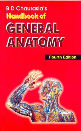 B D Chaurasia`s Handbook of General Anatomy, Fourth Edition: B.D. Chaurasia