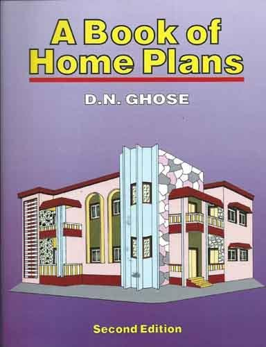 A Book of Home Plans (Second Edition): D.N. Ghose