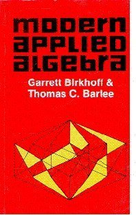 Modern Applied Algebra: Garrett Birkhoff,Thomas C.