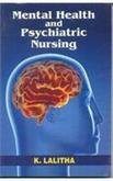 Mental Health and Psychiatric Nursing: K. Lalitha