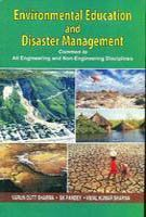 Environmental Education and Disaster Management:Common to all: SK Sharma,Varun Dutt