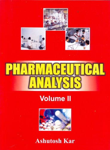 Pharmaceutical Analysis, Volume 2: Ashutosh Kar