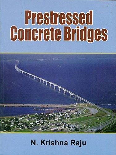 Prestressed Concrete Bridges: N. Krishna Raju