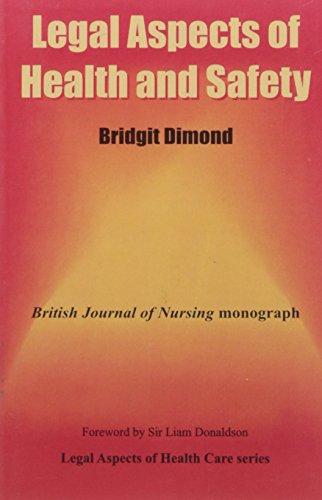 Legal Aspects of Health and Safety: British Journal of Nursing Monograph: Bridgit Dimond