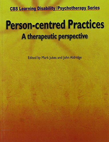 CBS Learning Disability / Psychotherapy Series: Person-Centred Practices (A therapeutic ...