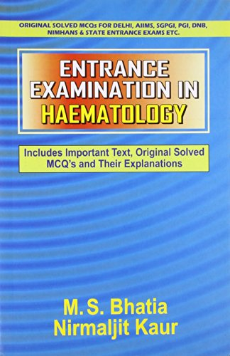 9788123917924: Entrance Examaination in Haematology: Includes Important Text, Original Solved MCQ's and Their Explanations