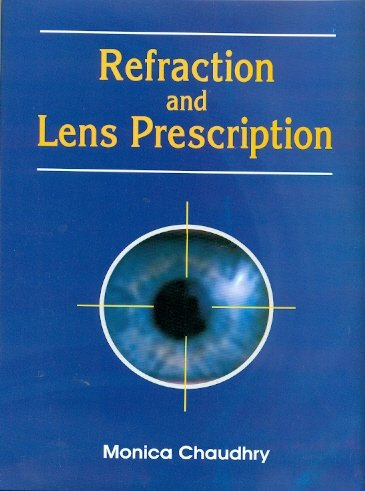 Refraction And Lens Prescription (2014): Chaudhry A.U.