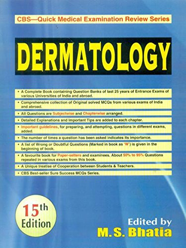 Dermatology (CBS?Quick Medical Examination Review Series), (Fifteenth Edition): M.S. Bhatia (Ed.)