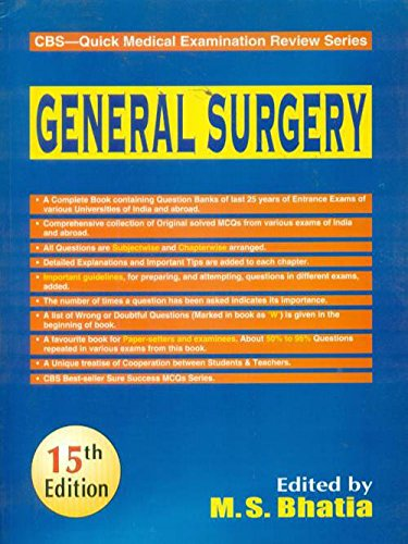 General Surgery (CBS?Quick Medical Examination Review Series), (Fifteenth Edition): M.S. Bhatia (Ed...