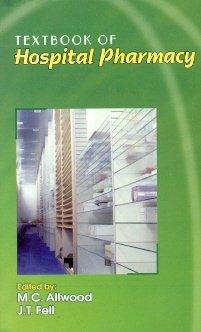 Textbook of Hospital Pharmacy: M.C.Allwood & J.T.Fell
