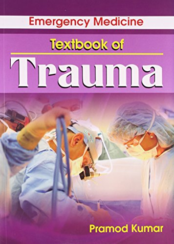 Emergency Medicine Textbook of Trauma: Pramod Kumar