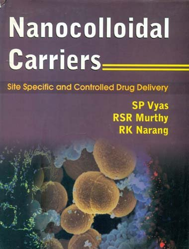 Nanocolloidal Carriers: Site Specific and Controlled Drug: Vyas SP