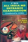 CBS All India MD Entrance Examination: Conducted: M.S. Bhatia &