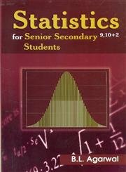 Statistics for Senior Secondary Students: B.L. Agarwal