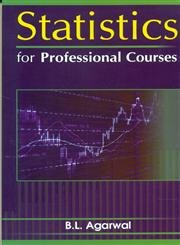 Statistics For Professional Courses: Agarwal B.L.