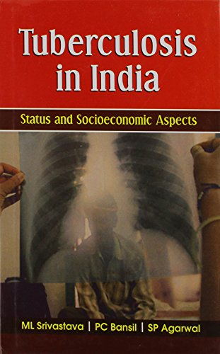 Tuberculosis in India: Status and Socioeconomic Aspects: M.L. Srivastava,P.C. Bansil,S.P.