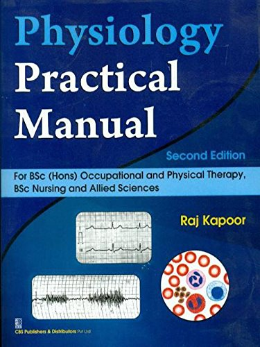 Physiology Practical Manual: For B.Sc.(Hons.) Occupational and Physical Therapy, B.Sc.Nursing and ...