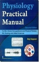 Physiology Practical Manual For Bsc(Hons) Occupational And: Kapoor R.