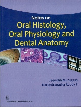 9788123920405: Notes on Oral Histology, Oral Physiology and Dental Anatomy