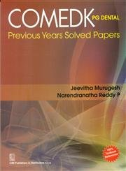 COMEDK PG Dental Previous Years Solved Papers: Jeevitha Murugesh /
