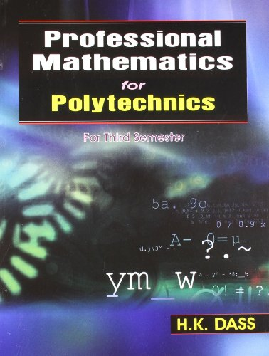Professional Mathematics for Polytechnics for Third Semester: Dass H.K.