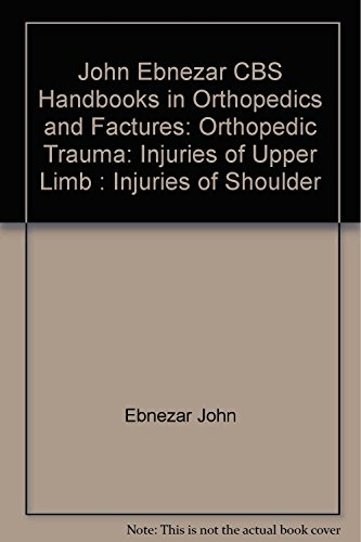 Injuries of Shoulder (CBS Handbooks in Orthopedics and Fractures, Orthopedic Trauma, Injuries of ...