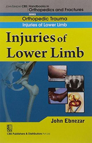 Injuries of Lower Limb (CBS Handbooks in Orthopedics and Fractures, Orthopedic Trauma, Injuries of ...