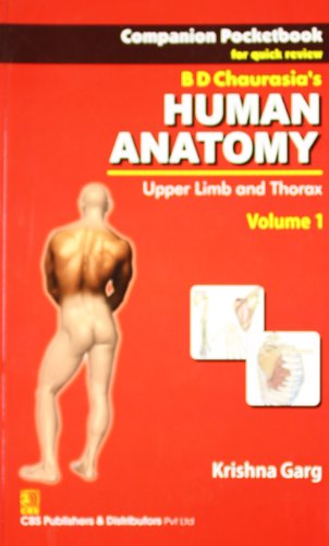 Companion Pocketbook for Quick Review BD Chaurasia Human Anatomy: Upper Limb and Thorax, Volume 1: ...