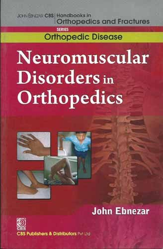 Neuromuscular Disorders in Orthopedics (CBS Handbooks in Orthopedics and Fractures, Common ...