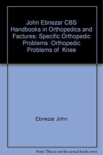 Orthopedic Problems of Knee (CBS Handbooks in Orthopedics and Fractures, Specific Orthopedic ...