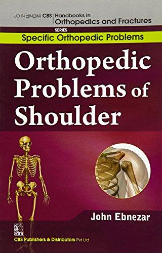 9788123921211: John Ebnezar CBS Handbooks in Orthopedics and Factures: Specific Orthopedic Problems :Orthopedic Problems of Shoulder