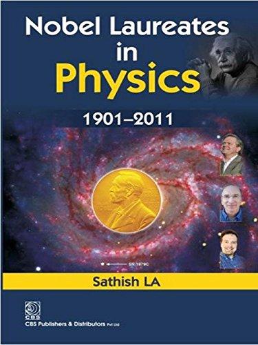 Nobel Laureates in Physics 1901-2011: Sathish L.A.