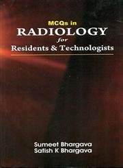 MCQs in Radiology for Residents and Technologists: Sumeet Bhargava,Satish K