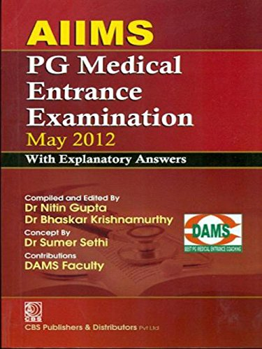 AIIMS: PG Medical Entrance Examination May 2012 (With Explanatory Answers): Dr Nitin Gupta & Dr ...