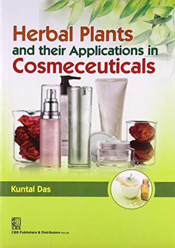 Herbal Plants and their Applications in Cosmeceuticals: Kuntal Das