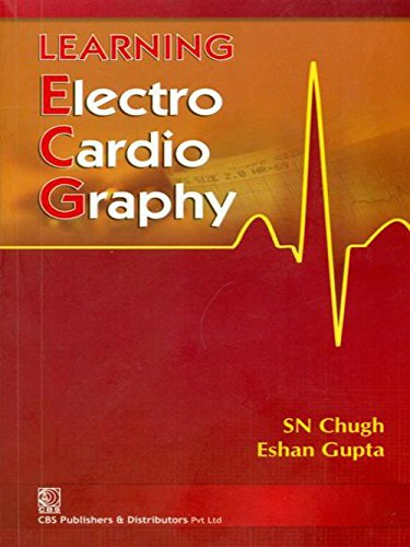Learning Electro Cardiography: Chugh S.N