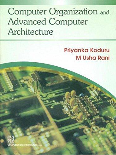 Computer Organization and Advanced Computer Architecture: Priyanka Koduru,M.Usha Rani
