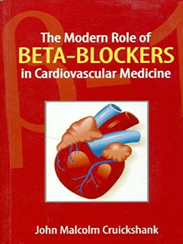 The Modern Role of Beta-Blockers in Cardiovascular: Cruickshank John Malcolm