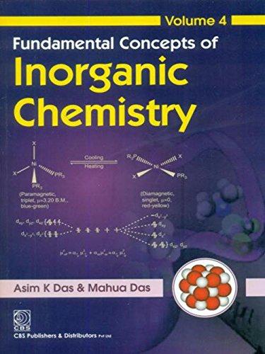 Fundamental Concepts of Inorganic Chemistry, Volume 4: Asim K. Das,Mahua Das