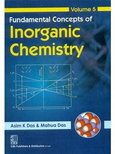 Fundamental Concepts of Inorganic Chemistry, Vol. 5: Das A.K.