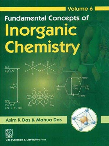 Fundamental Concepts of Inorganic Chemistry, Vol. 6: Das A.K.