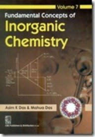 Fundamental Concepts of Inorganic Chemistry, Vol. 7: Das A.K.