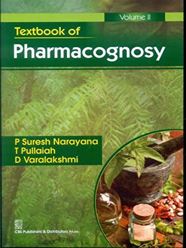 Textbook of Pharmacognosy: P.Suresh Narayana,T.Pullaiah,D.Varalakshmi